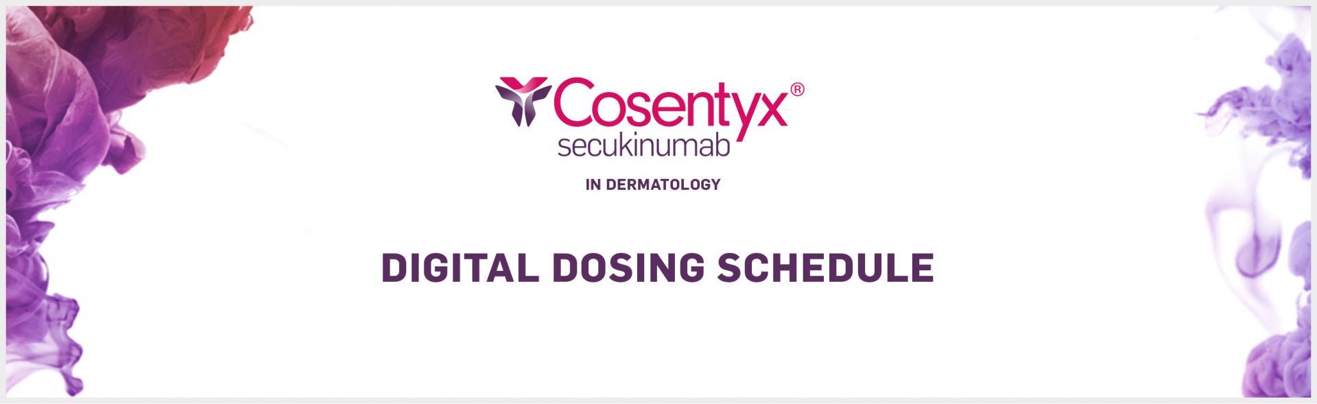 Top banner. Cosentyx digital dosing schedule