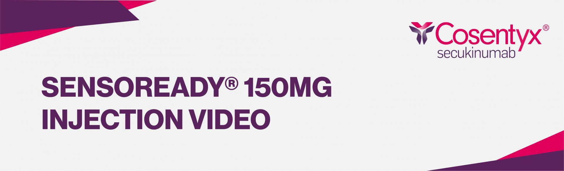 Top banner: sensoready 150mg injection video