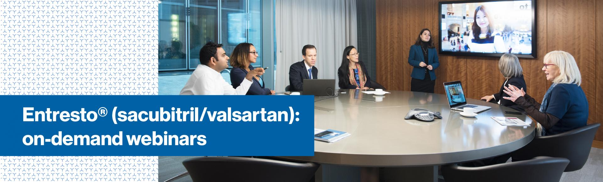 Top banner. Image of business people gathered round a boardroom table and TV screen. Text saying: Entresto® (sacubitril/valsartan): on-demand webinars