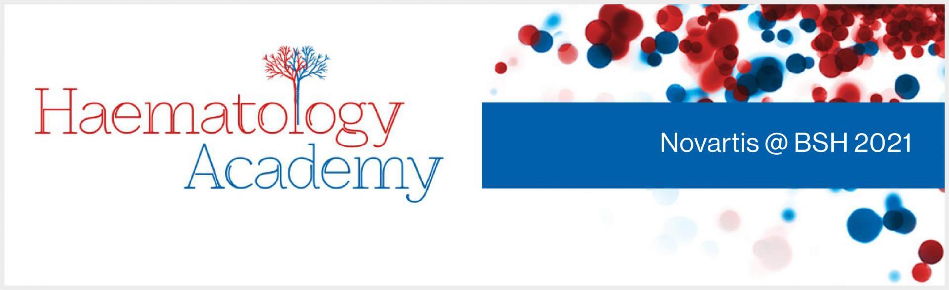 Top banner. Haematology Academy. Novartis @ BSH 2021 British Society for Haematology – Symposium recordings