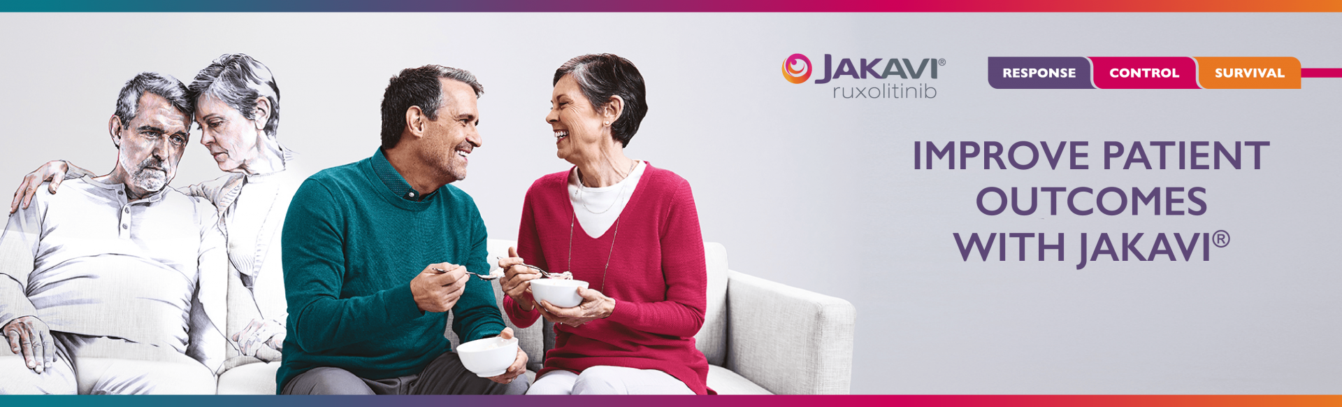 Top banner. Branded banner: Image of a colourless couple on a sofa and another couple in colour beside them with the text,  Improve paitent outcomes with Jakavi