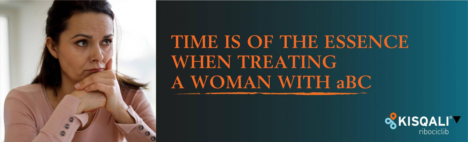 Top banner. TIME IS OF THE ESSENCE WHEN TREATING A WOMAN WITH aBC