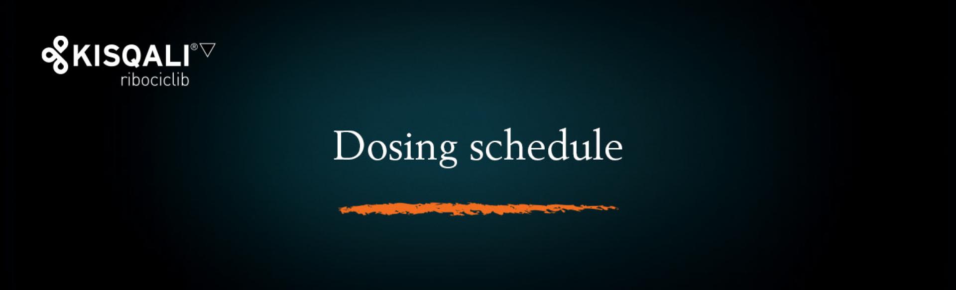 Top banner. Dosing − Dosing schedule