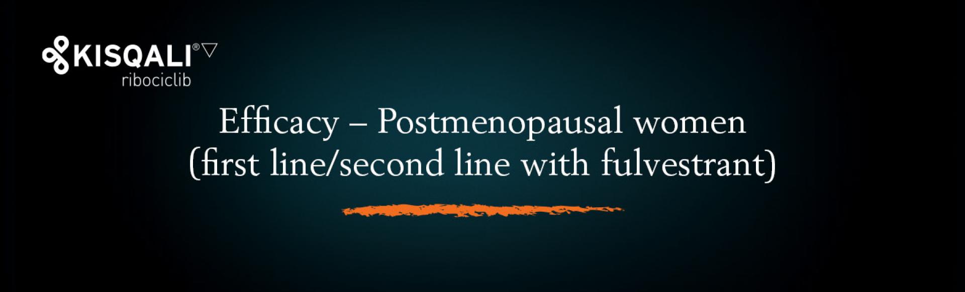 Top banner. Efficacy − Postmenopausal women (first line/second line)