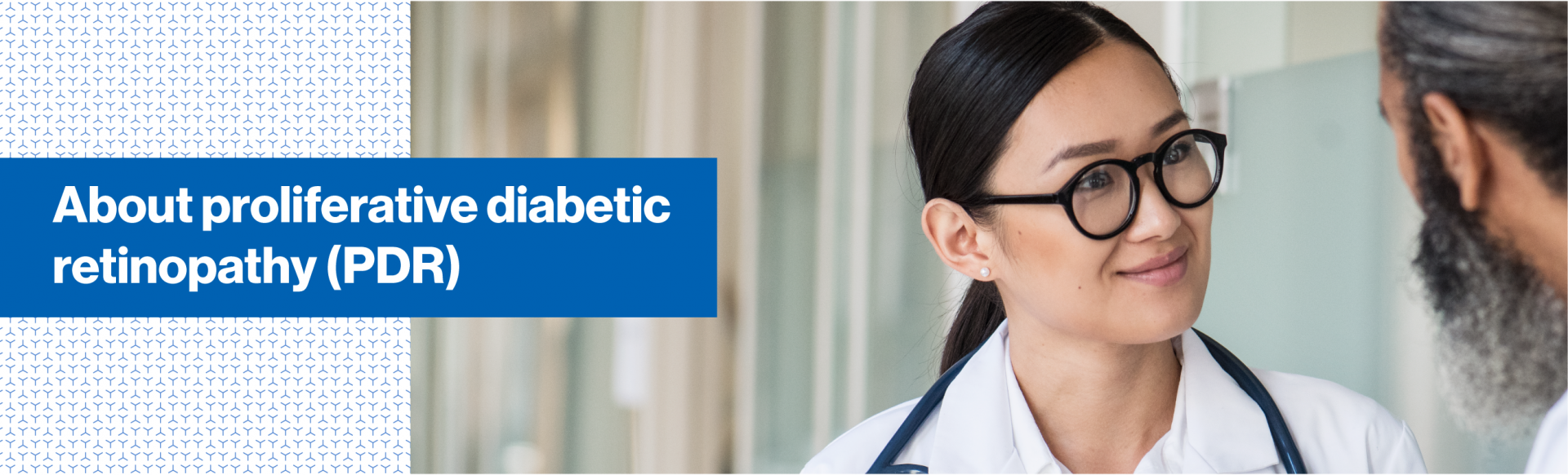 Top banner. About proliferative diabetic retinopathy (PDR)