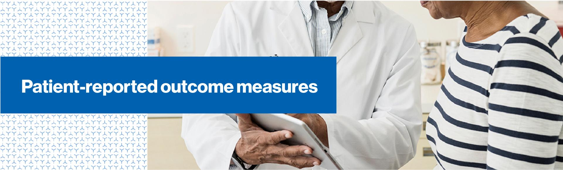 Patient-reported outcome measures