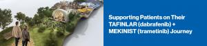 Supporting Patients on TheirTAFINLAR (dabrafenib) +MEKINIST (trametinib) Journey